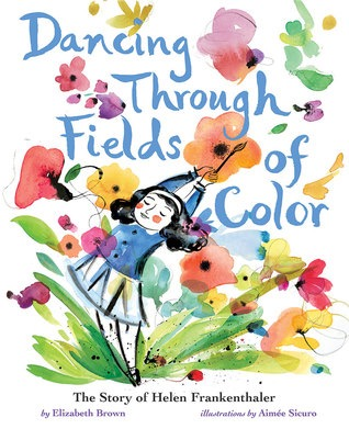 Elizabeth Brown Dancing Through Fields of Color Book Birthday March 2019